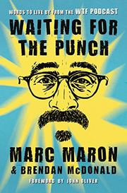 WAITING FOR THE PUNCH by Marc Maron