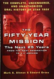 THE FIFTY-YEAR MISSION by Mark A. Altman