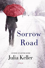 SORROW ROAD by Julia Keller