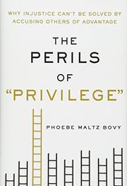"THE PERILS OF ""PRIVILEGE"" by Phoebe Maltz Bovy"