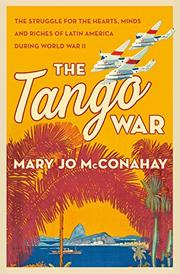 THE TANGO WAR by Mary Jo McConahay