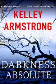 A DARKNESS ABSOLUTE by Kelley Armstrong