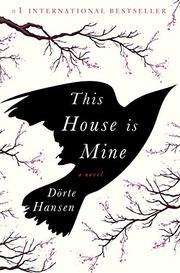 THIS HOUSE IS MINE by Dörte Hansen