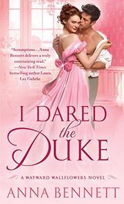 I DARED THE DUKE by Anna Bennett