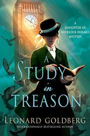 A STUDY IN TREASON by Leonard Goldberg