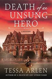 DEATH OF AN UNSUNG HERO by Tessa Arlen