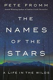 THE NAMES OF THE STARS by Pete Fromm