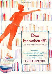 DEAR <i>FAHRENHEIT 451</i> by Annie  Spence