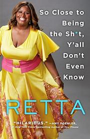 SO CLOSE TO BEING THE SH*T, Y'ALL DON'T EVEN KNOW by Retta