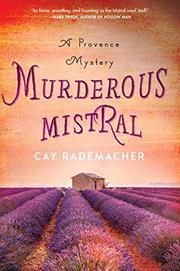 MURDEROUS MISTRAL by Cay Rademacher