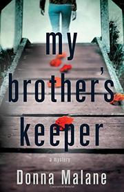 MY BROTHER'S KEEPER by Donna Malane