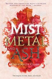 MIST, METAL, AND ASH by Gwendolyn Clare