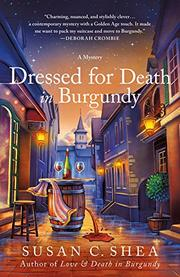 DRESSED FOR DEATH IN BURGUNDY by Susan C. Shea