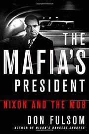 THE MAFIA'S PRESIDENT by Don Fulsom