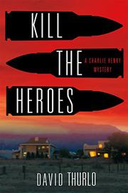 KILL THE HEROES by David  Thurlo