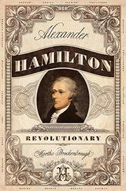 ALEXANDER HAMILTON, REVOLUTIONARY by Martha Brockenbrough