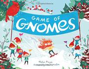 GAME OF GNOMES by Kristen  Mayer
