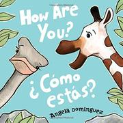HOW ARE YOU? / ¿CÓMO ESTÁS? by Angela Dominguez