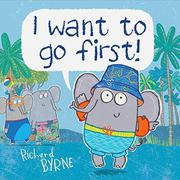 I WANT TO GO FIRST! by Richard Byrne