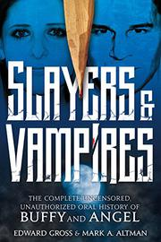 SLAYERS & VAMPIRES by Edward Gross