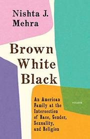 BROWN, WHITE, BLACK by Nishta J. Mehra
