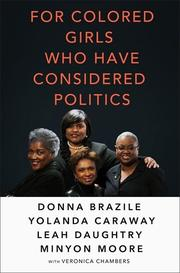 FOR COLORED GIRLS WHO HAVE CONSIDERED POLITICS by Donna Brazile