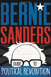 BERNIE SANDERS GUIDE TO POLITICAL REVOLUTION by Bernie Sanders