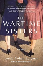 THE WARTIME SISTERS by Lynda Cohen Loigman