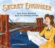 SECRET ENGINEER by Rachel Dougherty