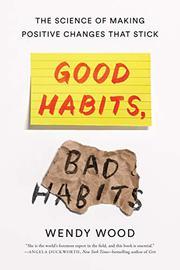 GOOD HABITS, BAD HABITS by Wendy Wood