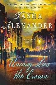 UNEASY LIES THE CROWN by Tasha Alexander