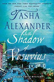 IN THE SHADOW OF VESUVIUS by Tasha Alexander