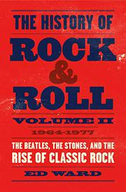 THE HISTORY OF ROCK & ROLL, VOLUME 2 by Ed Ward