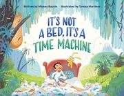 IT'S NOT A BED, IT'S A TIME MACHINE by Mickey Rapkin