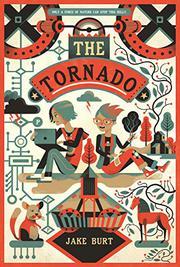THE TORNADO by Jake Burt