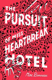 THE PURSUIT OF MISS HEARTBREAK HOTEL by Moe Bonneau
