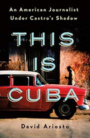 THIS IS CUBA by David Ariosto