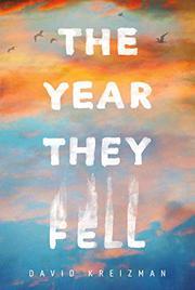 THE YEAR THEY FELL by David Kreizman