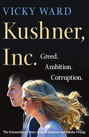 KUSHNER, INC. by Vicky Ward