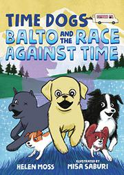 BALTO AND THE RACE AGAINST TIME by Helen Moss