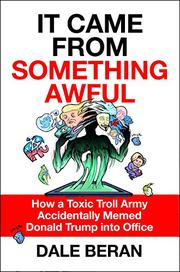 IT CAME FROM SOMETHING AWFUL by Dale Beran