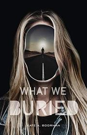 WHAT WE BURIED by Kate A. Boorman