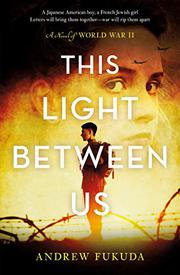 THIS LIGHT BETWEEN US by Andrew Fukuda