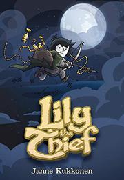 LILY THE THIEF by Janne Kukkonen
