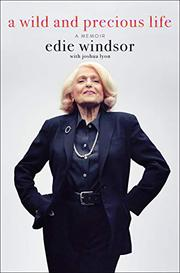 A WILD AND PRECIOUS LIFE by Edie Windsor