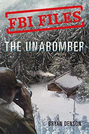 THE UNABOMBER by Bryan Denson