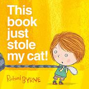 THIS BOOK JUST STOLE MY CAT! by Richard Byrne