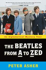 THE BEATLES FROM A TO ZED by Peter Asher