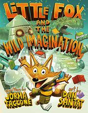 LITTLE FOX AND THE WILD IMAGINATION by Jorma Taccone
