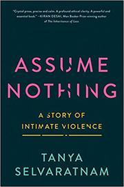 ASSUME NOTHING by Tanya Selvaratnam